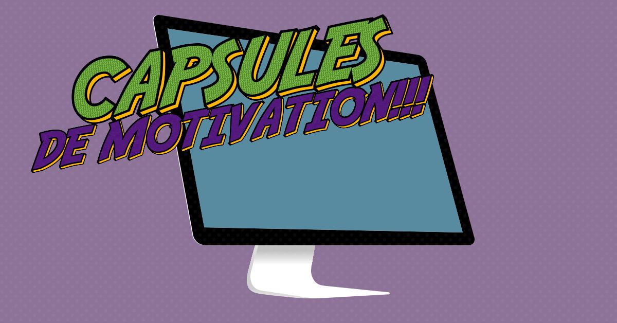 capsules de motivation
